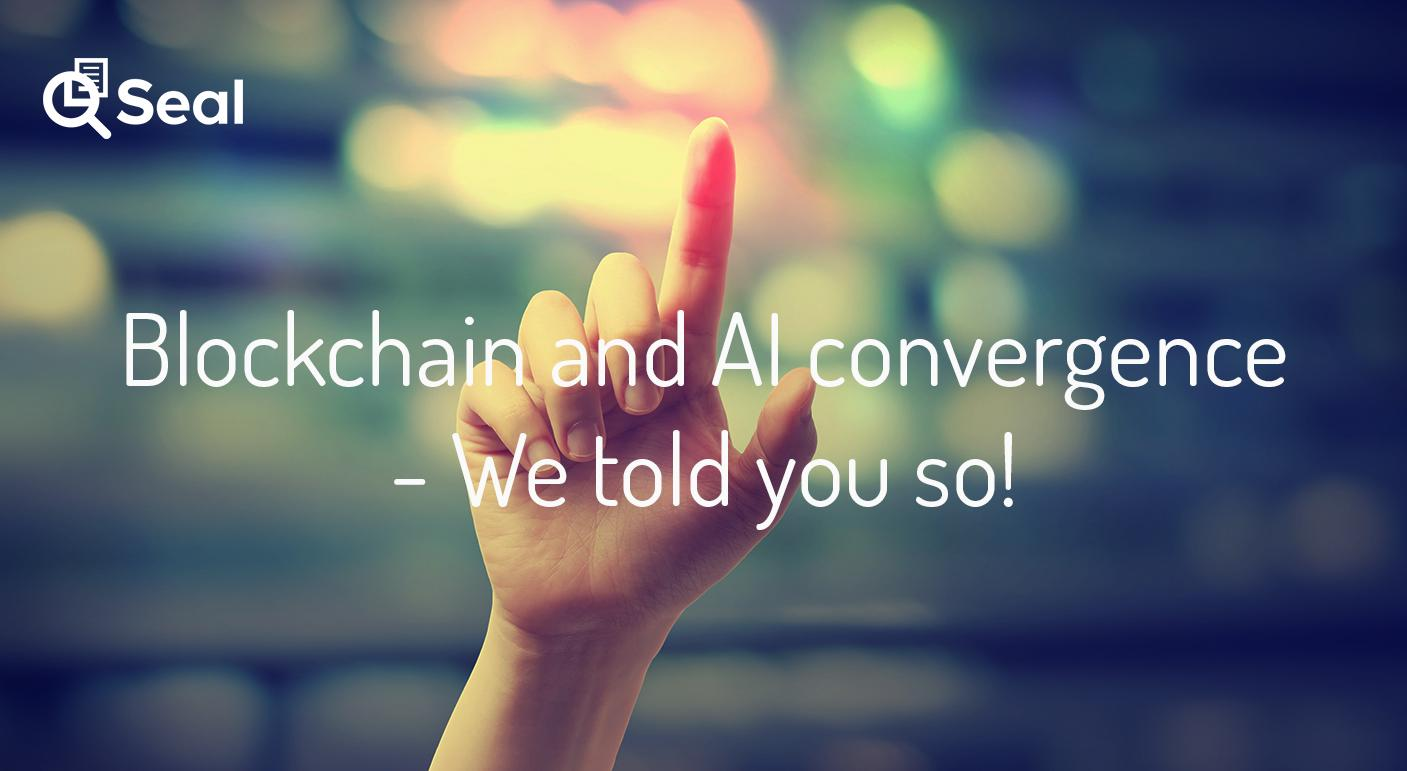 Blockchain and AI convergence – We told you so!