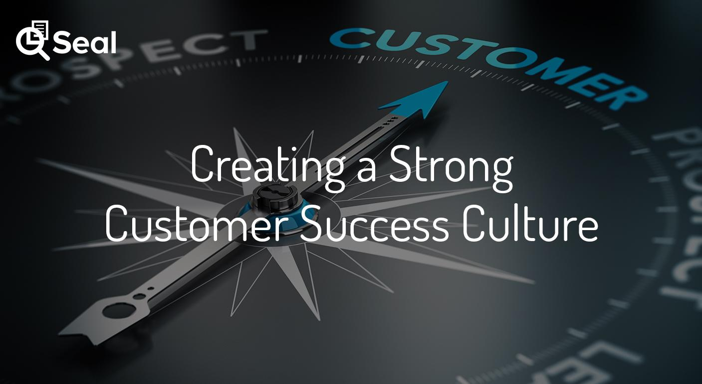 Creating a Strong Customer Success Culture