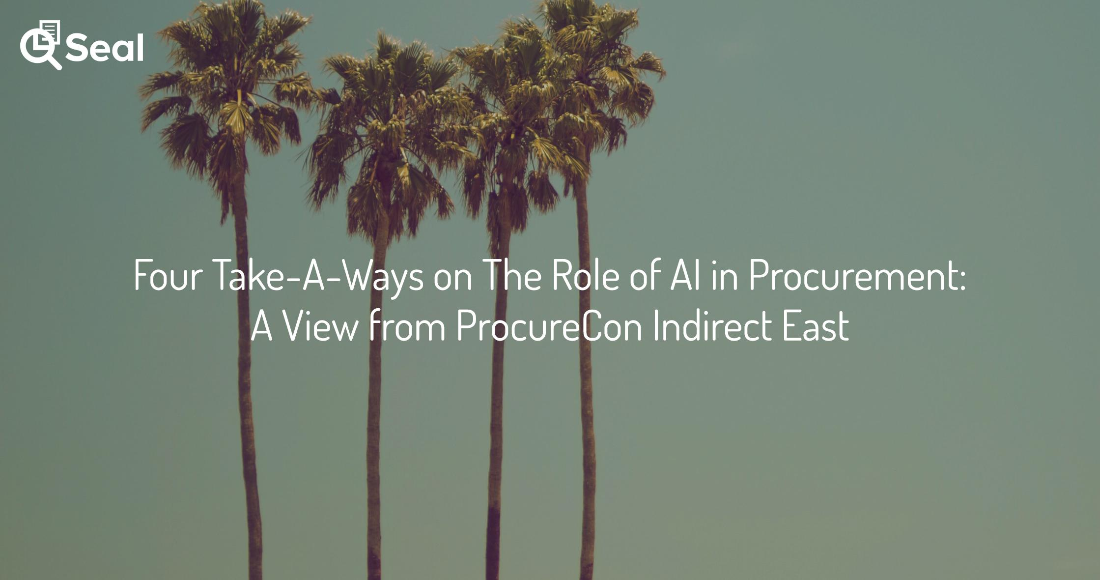 Four Take-A-Ways on The Role of AI in Procurement: A View from ProcureCon Indirect East
