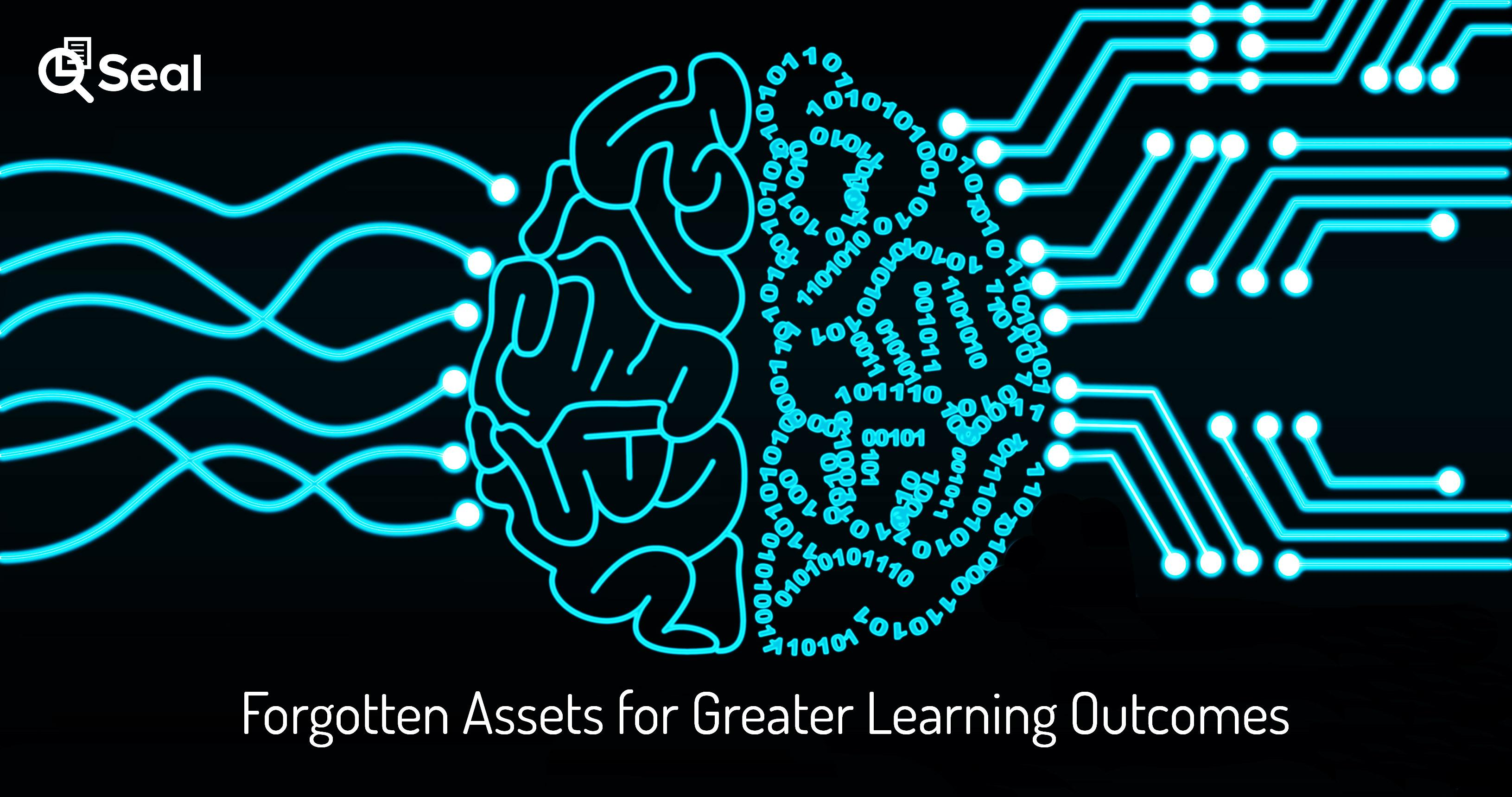 Forgotten Assets for Greater Learning Outcomes