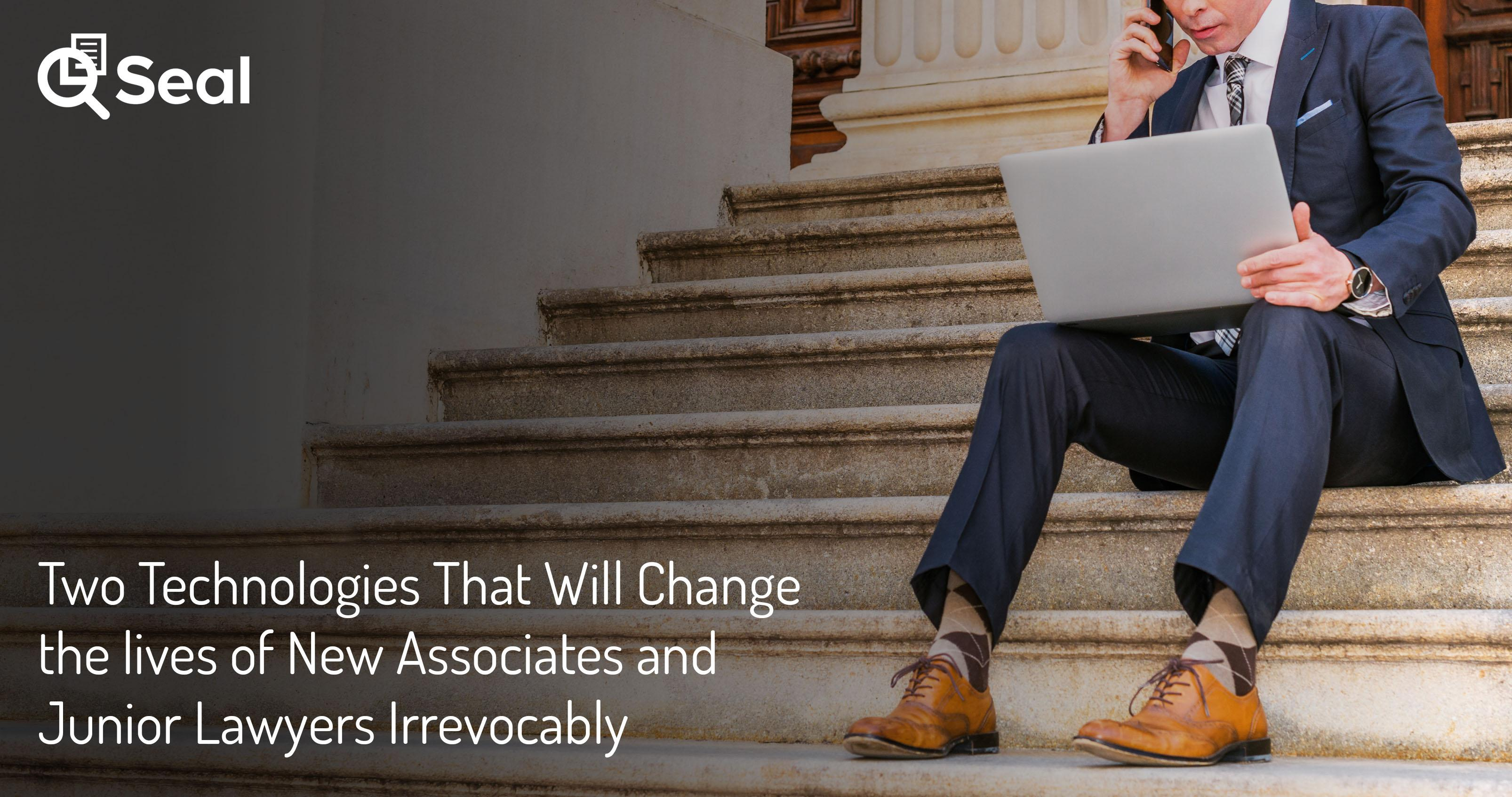 Two Technologies That Will Change the lives of New Associates and Junior Lawyers Irrevocably