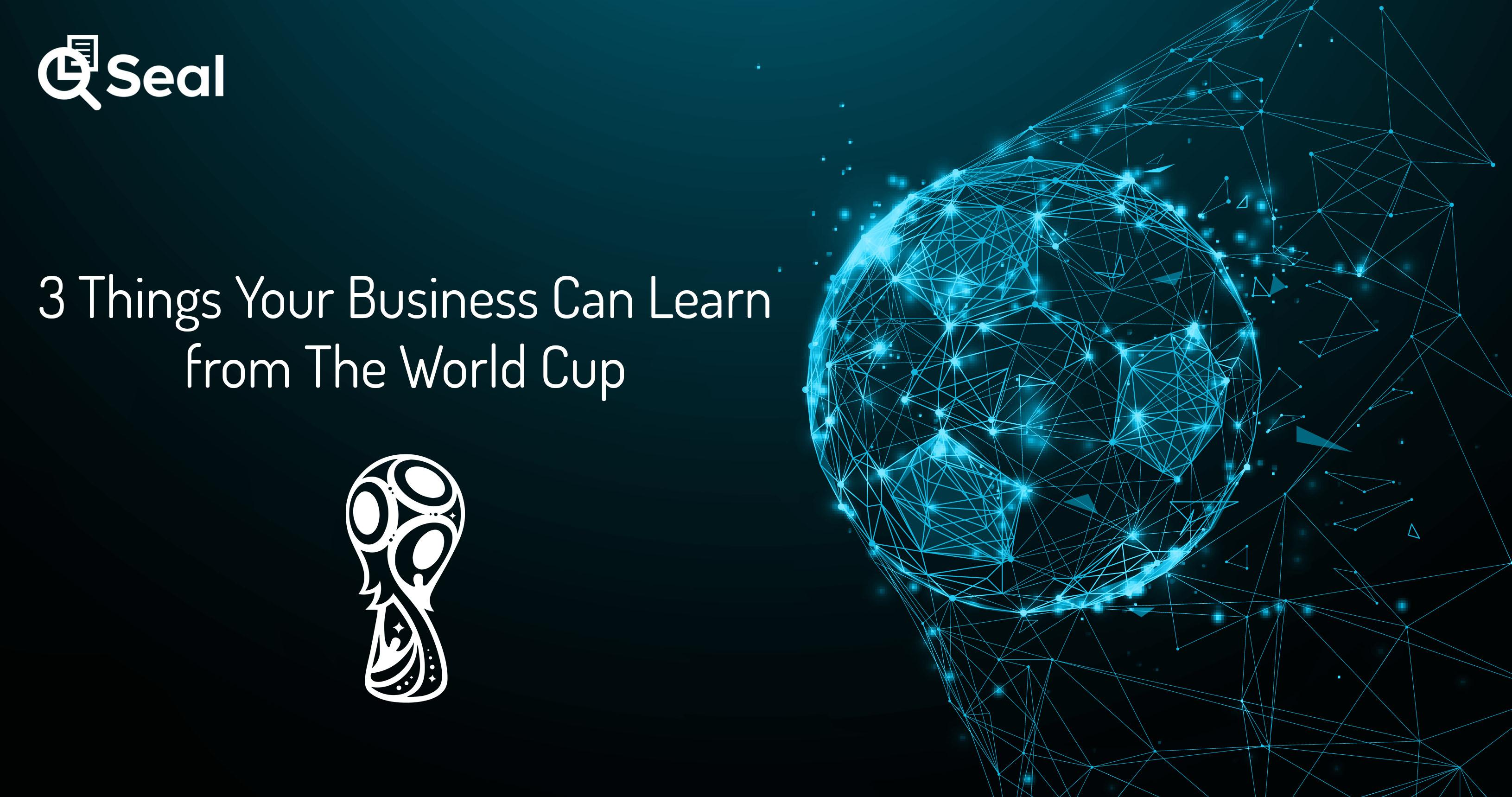 3 Things Your Business Can Learn from The World Cup