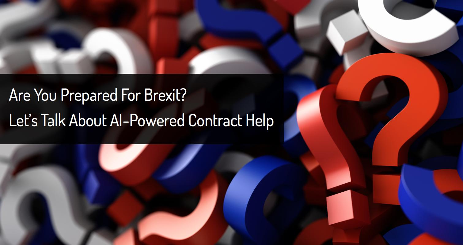 Are you Prepared for Brexit? Let's Talk About Using AI-Powered Contract Help