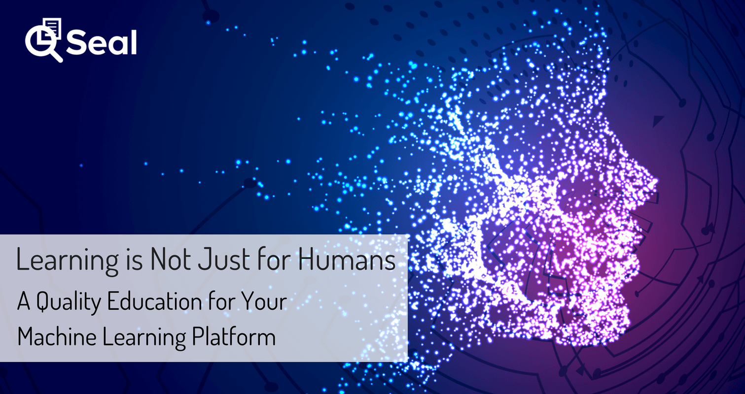 Learning is Not Just for Humans A Quality Education for Your Machine Learning Platform