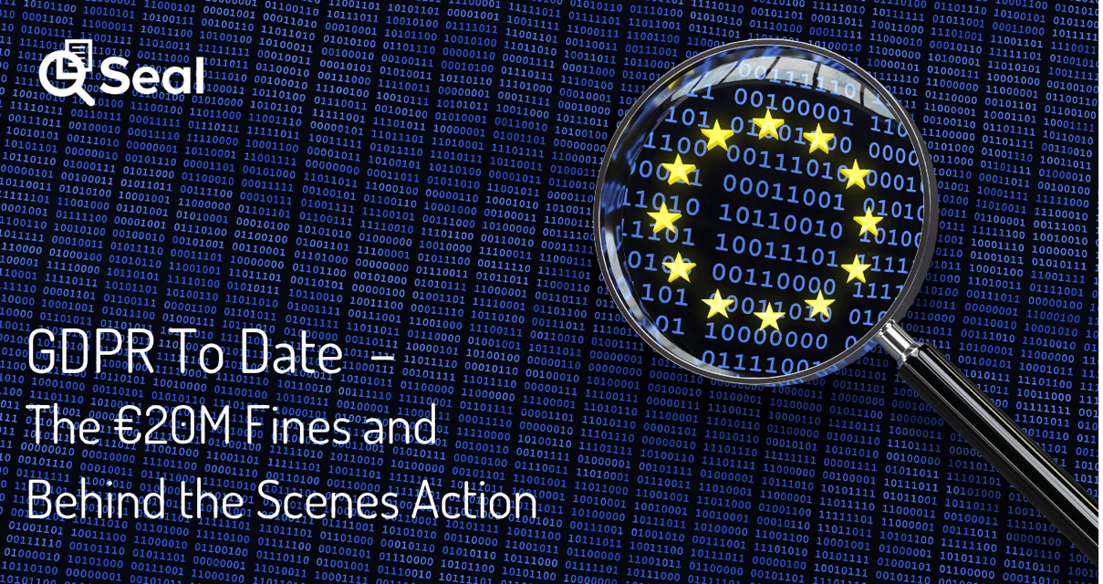 GDPR To Date – The €20M Fines and Behind the Scenes Action