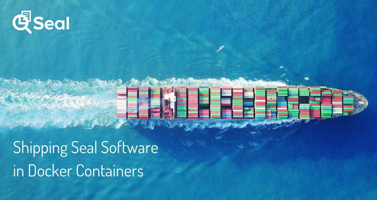 Shipping Seal Software in Docker Containers