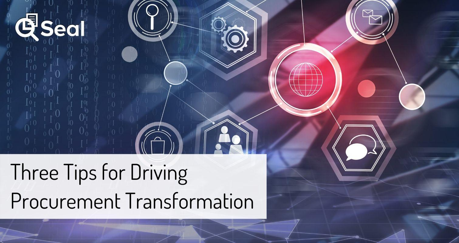 3 Tips for Driving Procurement Transformation