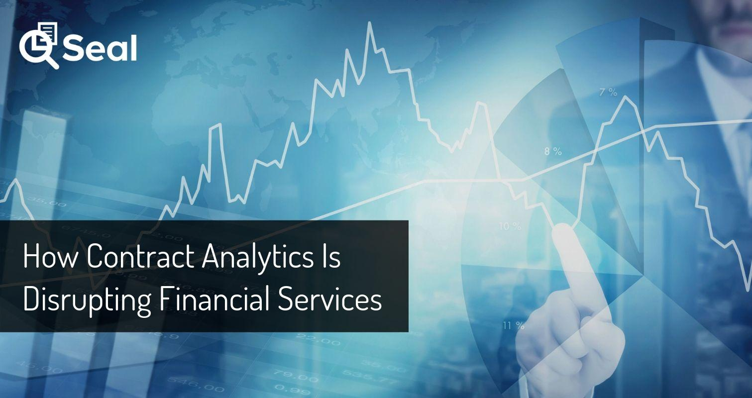 How Contract Analytics Is Disrupting Financial Services