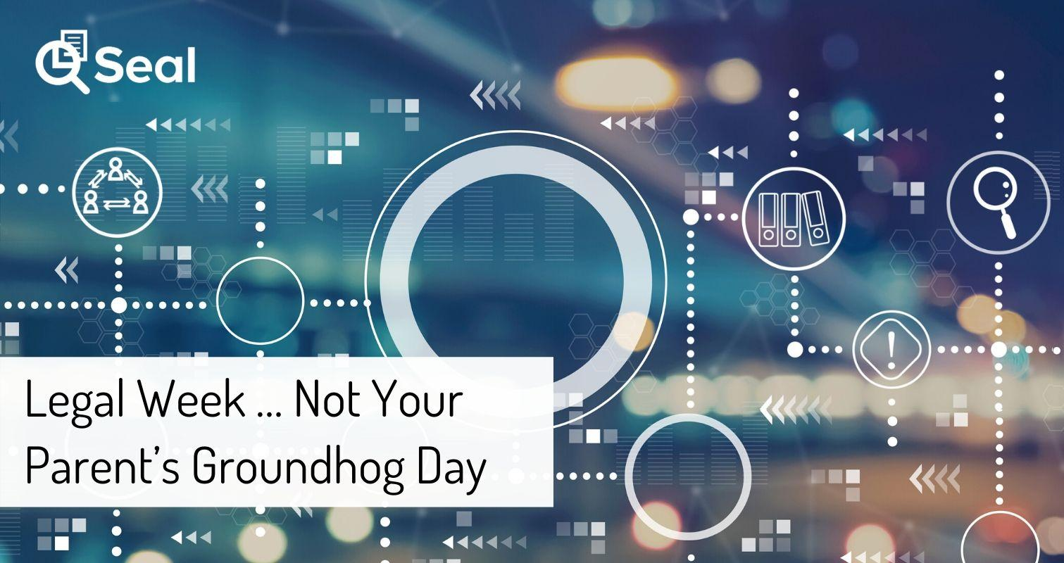 Legal Week … Not Your Parent's Groundhog Day