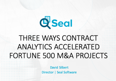 Three Ways Contract Analytics Accelerated Fortune 500 M&A Projects