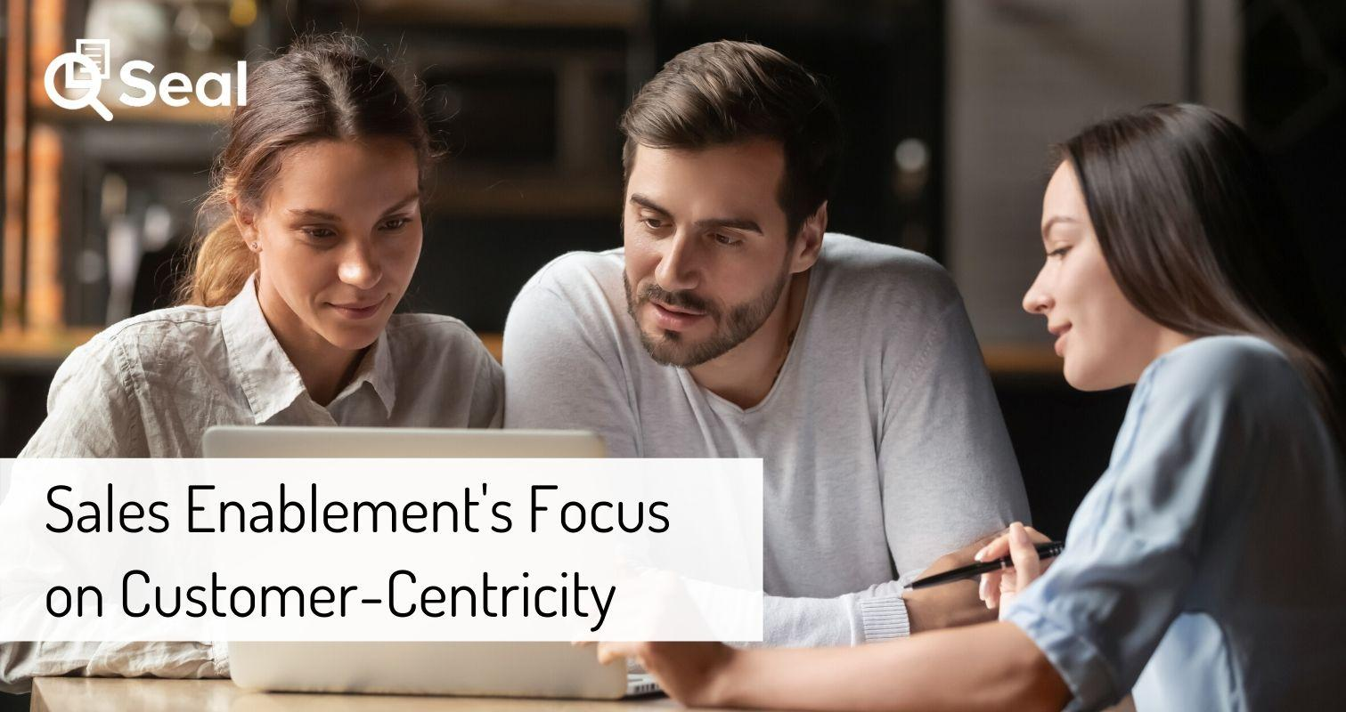 Sales Enablement's Focus on Customer-Centricity