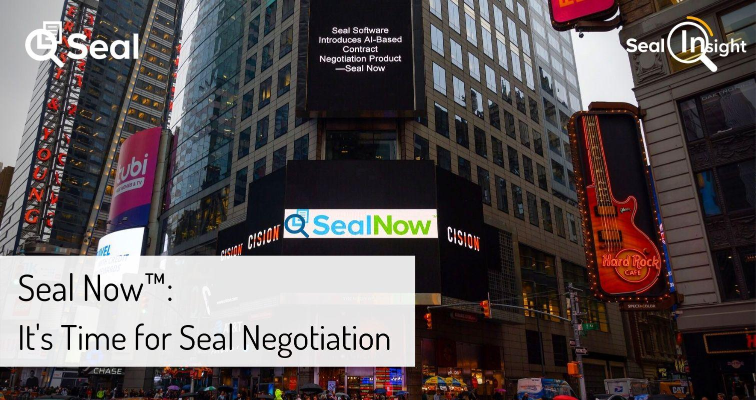 Seal Now™:  It's Time for Seal Negotiation