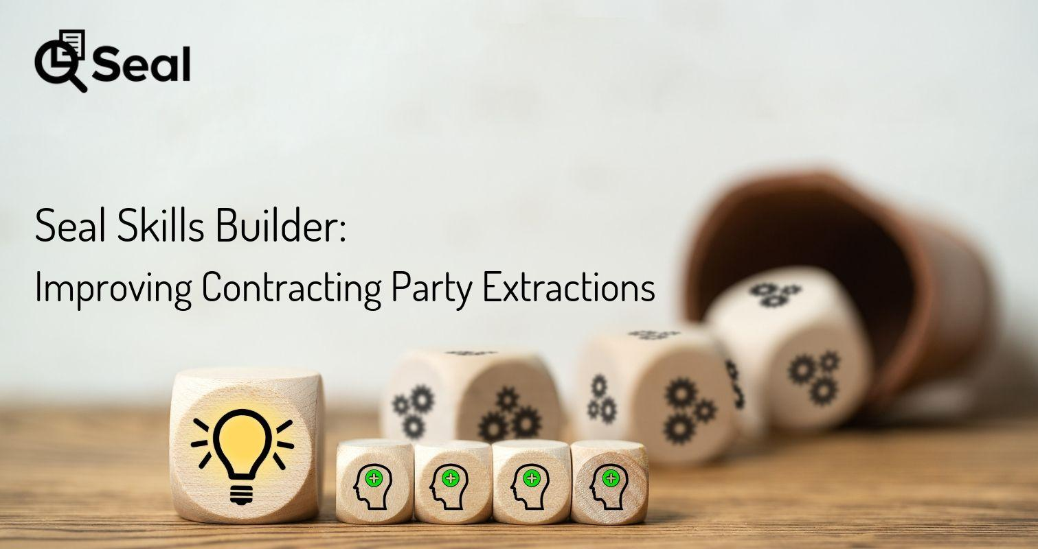 Seal Skills Builder: Improving Contracting Party Extractions
