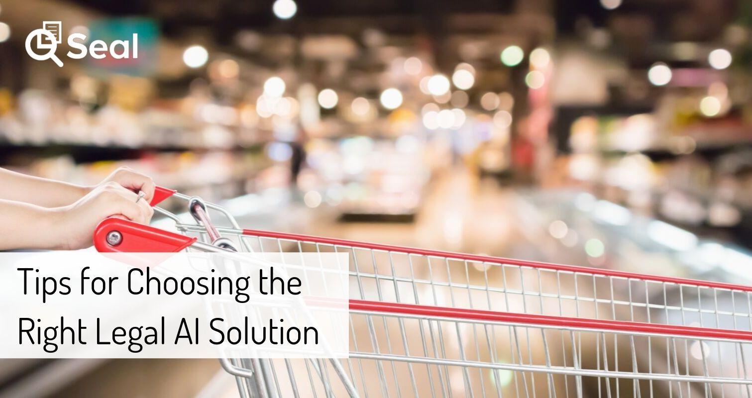 Tips for Choosing the Right Legal AI Solution
