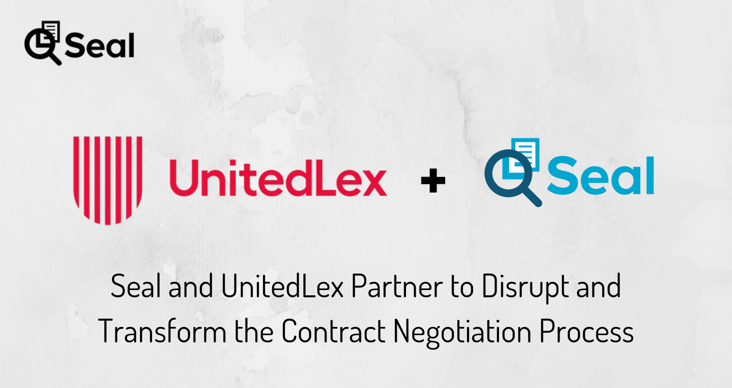 Seal and UnitedLex Partner to Disrupt and Transform the Contract Negotiation Process