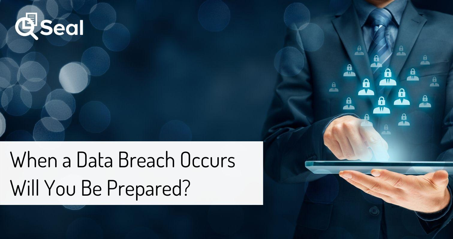When a Data Breach Occurs Will You Be Prepared?