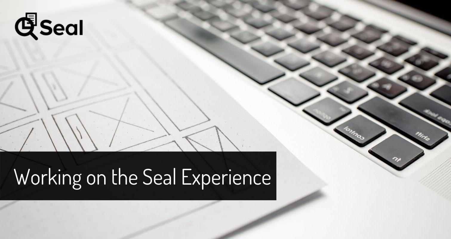 Working on the Seal Experience